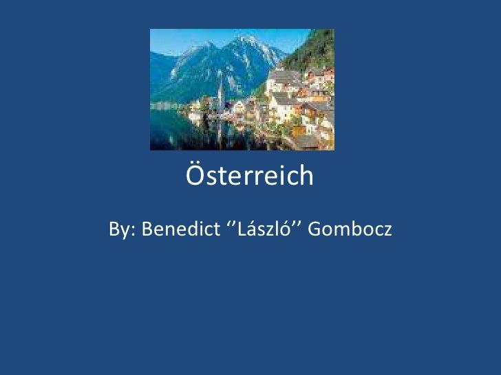 Österreich By: Benedict ''László'' Gombocz