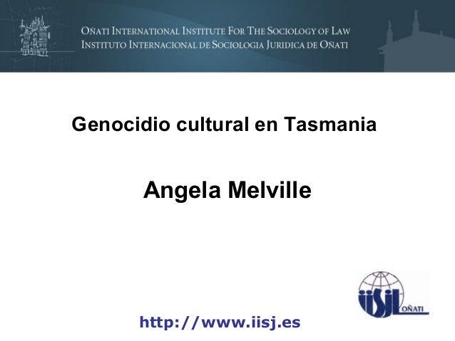 Genocidio cultural en Tasmania       Angela Melville      http://www.iisj.es