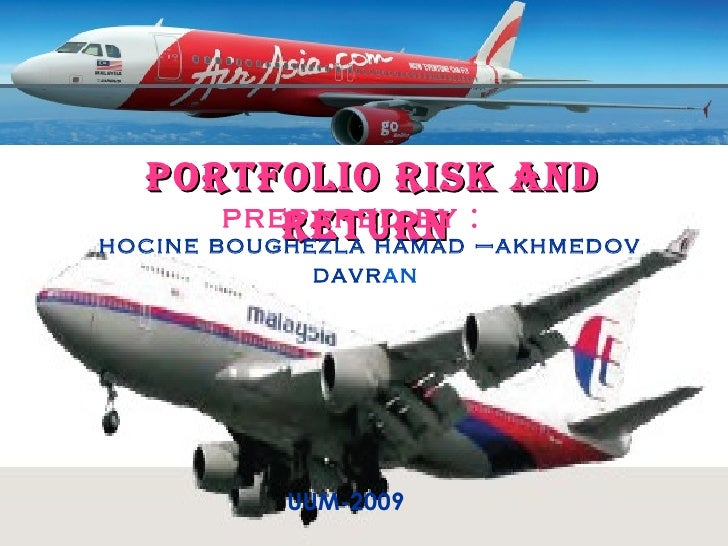 PORTFOLIO RISK AND RETURN  prepared by : hocine boughezla hamad –akhmedov davr an   UUM-2009