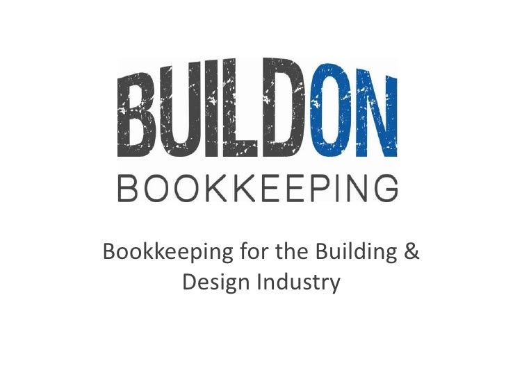 Bookkeeping for the Building & Design Industry<br />