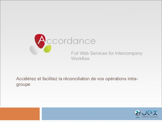 Full Web Services for Intercompany                             WorkflowAccélérez et facilitez la réconciliation de vos opé...
