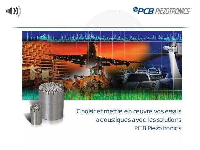 Choisir et mettre en œuvre vos essais acoustiques avec les solutions PCB Piezotronics
