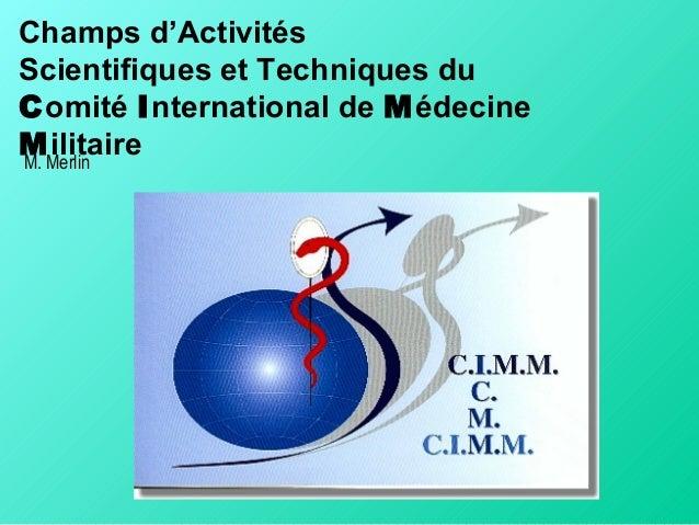 Activités du Comité International de Médecine Militaire