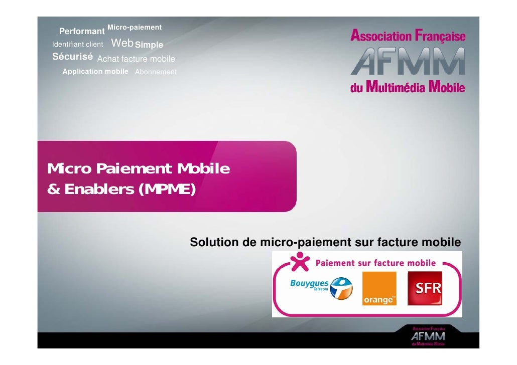 Micro-paiement  PerformantIdentifiant client   Web SimpleSécurisé Achat facture mobile   Application mobile AbonnementMicr...