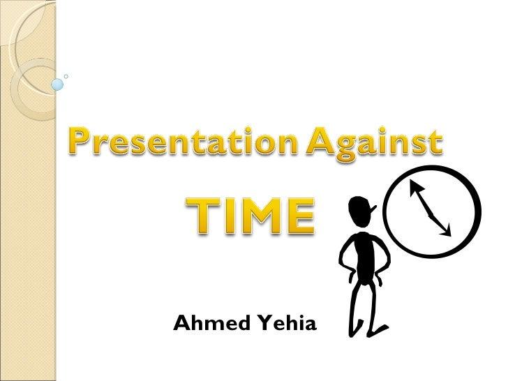 Presentation against the clock
