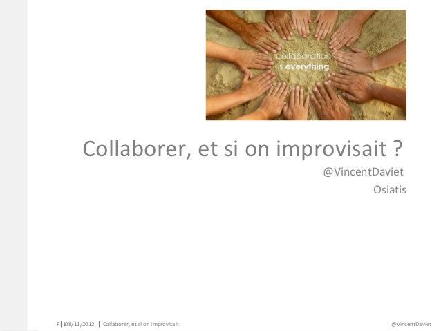 Collaborer, et si on improvisait ?                                                    @VincentDaviet                      ...