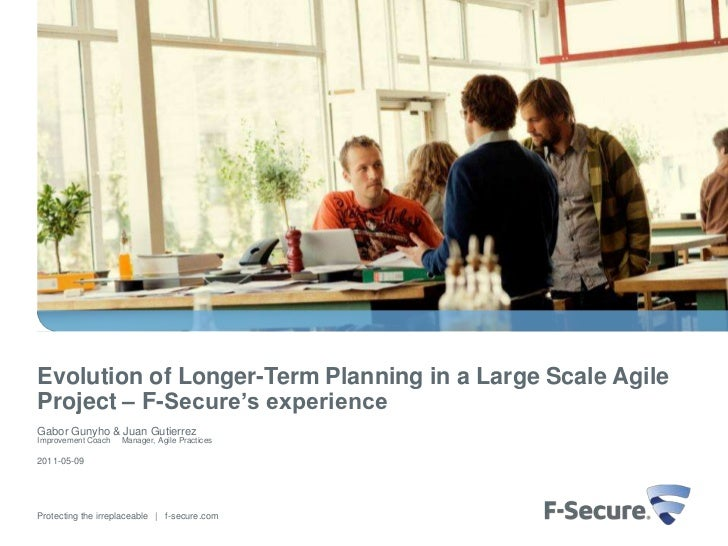 Evolution of Longer-Term Planning in a Large Scale AgileProject – F-Secure's experienceGabor Gunyho & Juan GutierrezImprov...