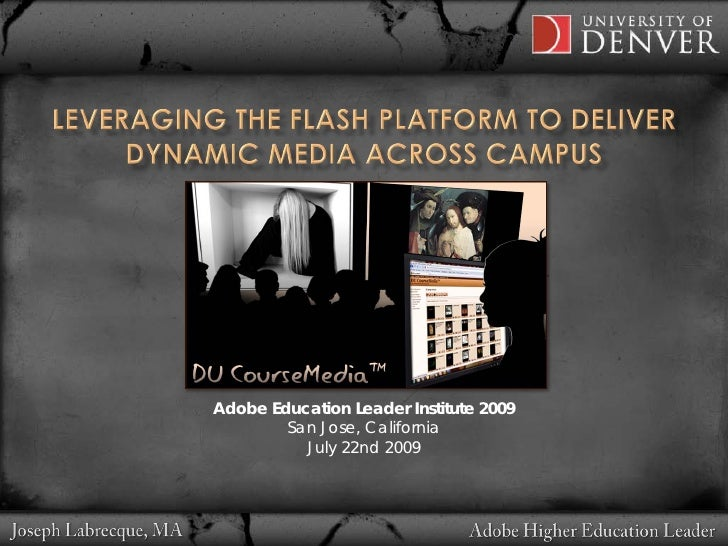 Leveraging the Flash Platform to Deliver Dynamic Media Across Campus