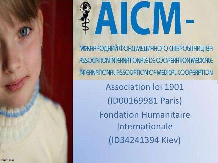 Association loi 1901 <br />(ID00169981 Paris)<br />Fondation Humanitaire Internationale <br />(ID34241394 Kiev)<br />