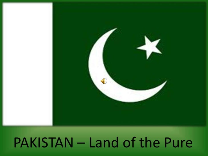 PAKISTAN – Land of the Pure