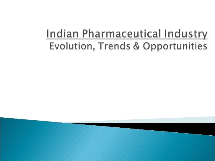    Indian Pharmaceutical Evolution   India Advantage   Emerging Trends & Opportunities   Key Partnership Considerations