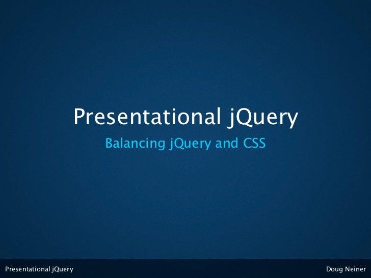 Presentational jQuery