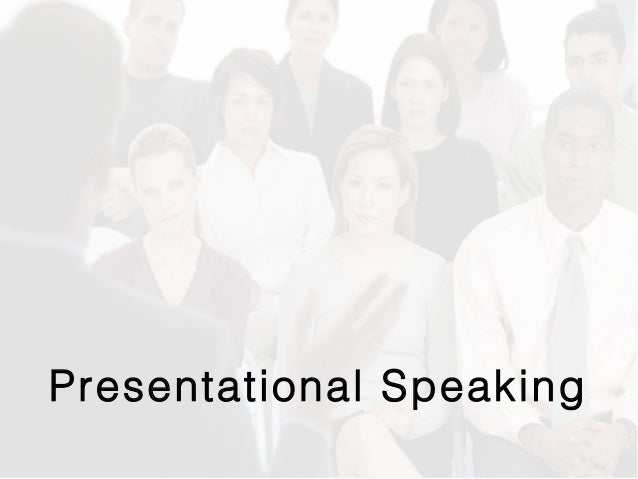 Presentational Speaking