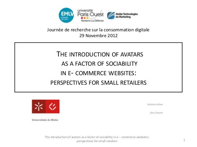 THE INTRODUCTION OF AVATARS AS A FACTOR OF SOCIABILITY  IN E- COMMERCE WEBSITES: PERSPECTIVES FOR SMALL RETAILERS