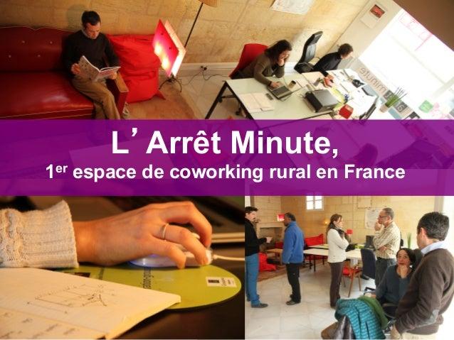 L'Arrêt Minute,1er espace de coworking rural en France