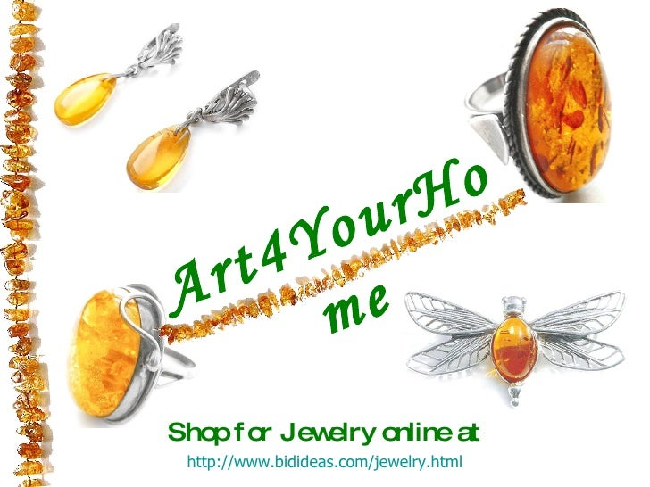 http://www.bidideas.com/jewelry.html Art4YourHome Shop for Jewelry online at