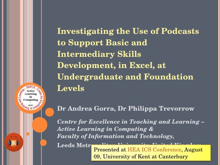 Investigating the Use of Podcasts to Support Basic and Intermediary Skills Development, in Excel, at Undergraduate and Fou...