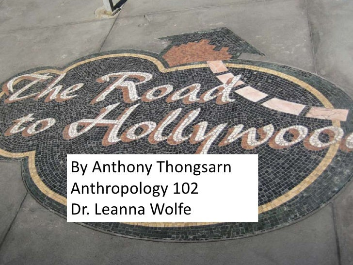 By Anthony Thongsarn<br />Anthropology 102<br />Dr. Leanna Wolfe<br />