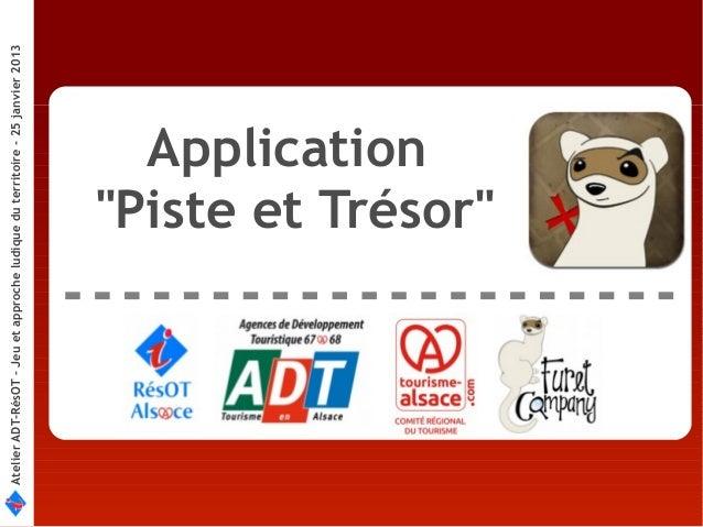 Atelier ADT-RésOT – Jeu et approche ludique du territoire - 25 janvier 2013                                           Appl...