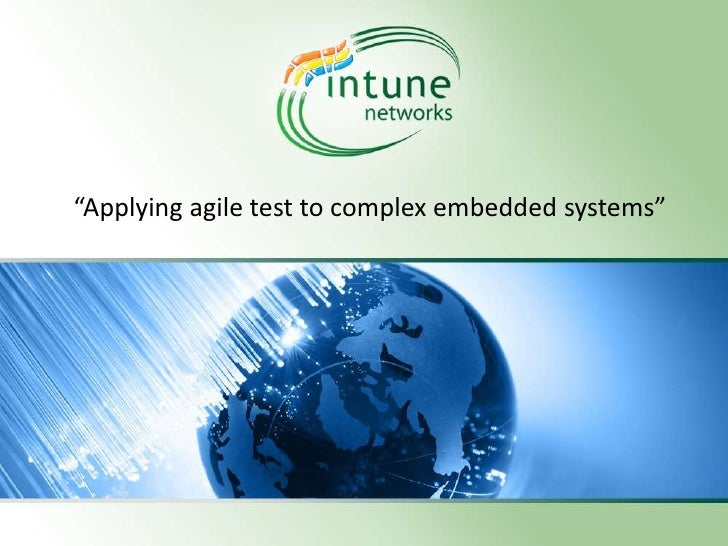 """Applying agile test to complex embedded systems""                © 2012 Intune Networks Ltd. Confidential   1"
