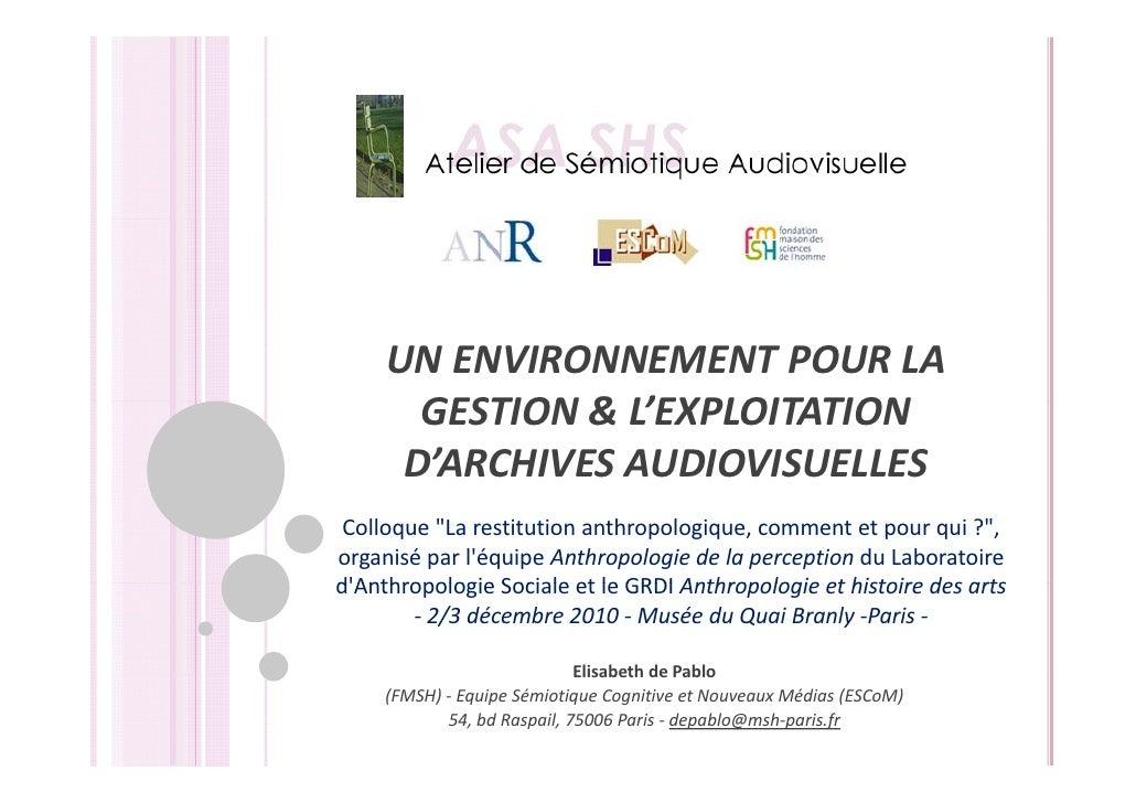 UNENVIRONNEMENTPOURLA       GESTION&L'EXPLOITATION       GESTION & L'EXPLOITATION      D'ARCHIVESAUDIOVISUELLES Co...