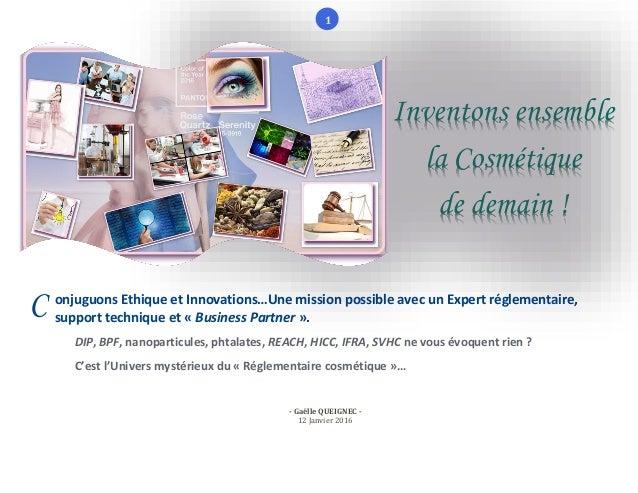 1 onjuguons Ethique et Innovations…Une mission possible avec un Expert réglementaire, support technique et « Business Part...