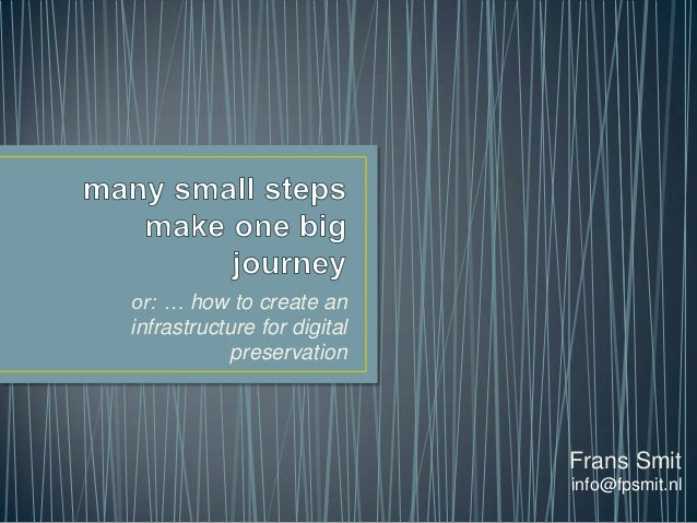 or: … how to create aninfrastructure for digital            preservation                             Frans Smit           ...