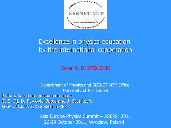 Excellence in physics education  by the international cooperation Department of Physics and SEENET-MTP Office  University ...