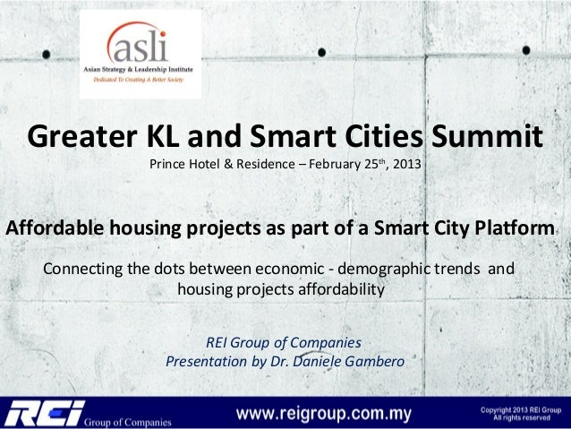 Greater KL and Smart Cities Summit                 Prince Hotel & Residence – February 25th, 2013Affordable housing projec...