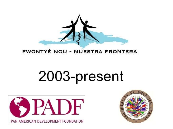 Slideshow on the Our Border Program