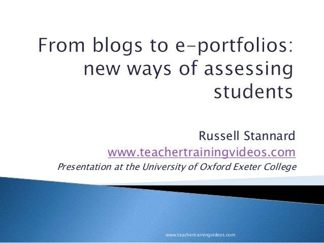 Russell Stannard www.teachertrainingvideos.com Presentation at the University of Oxford Exeter College www.teachertraining...