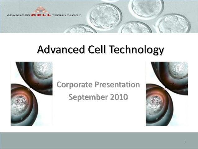 Advanced Cell TechnologyCorporate PresentationSeptember 20101