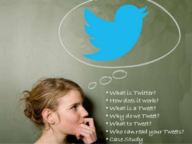 • What is Twitter? • How does it work? • What is a Tweet? • Why do we Tweet? • What to Tweet? • Who can read your Tweets?