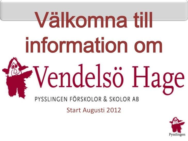 Välkomna tillinformation om    Start Augusti 2012