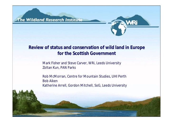 Review of status and conservation of wild land in Europe               for the Scottish Government       Mark Fisher and S...
