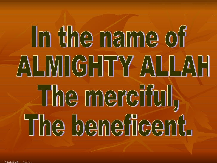 In the name of ALMIGHTY ALLAH  The merciful, The beneficent. [email_address]