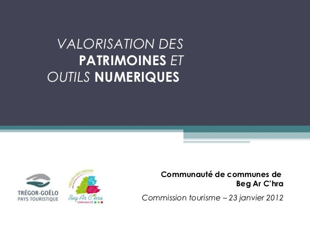 VALORISATION DES    PATRIMOINES ETOUTILS NUMERIQUES                Communauté de communes de                              ...