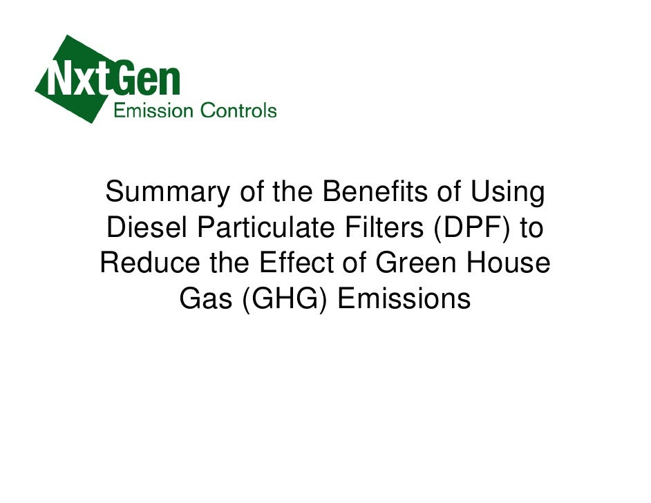 Summary of the Benefits of Using Diesel Particulate Filters (DPF) to Reduce the Effect of Green House      Gas (GHG) Emiss...