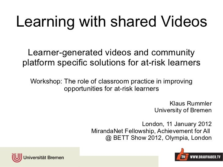 Learning with shared Videos Learner-generated videos and community platform specific solutions for at-risk learners Worksh...