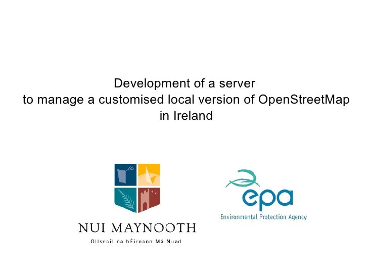 evelopment of a server  to manage a customised local version ofOpenStreetMap in Ireland by Błażej Ciepłuch
