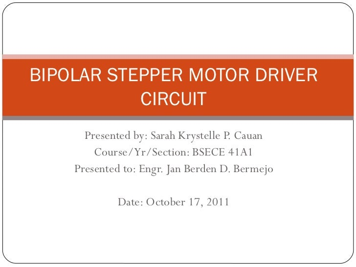 Presentation bipolar stepper motor driver circuit for Bipolar stepper motor driver circuit