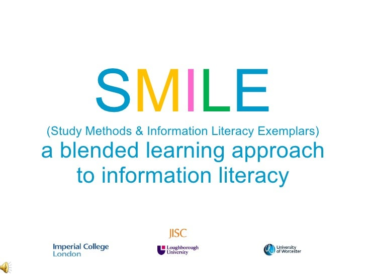 S M I L E (Study Methods & Information Literacy Exemplars) a blended learning approach to information literacy