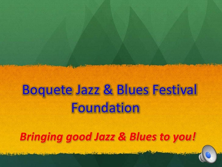 Bringing good Jazz & Blues to you!<br />BoqueteJazz & Blues Festival Foundation<br />