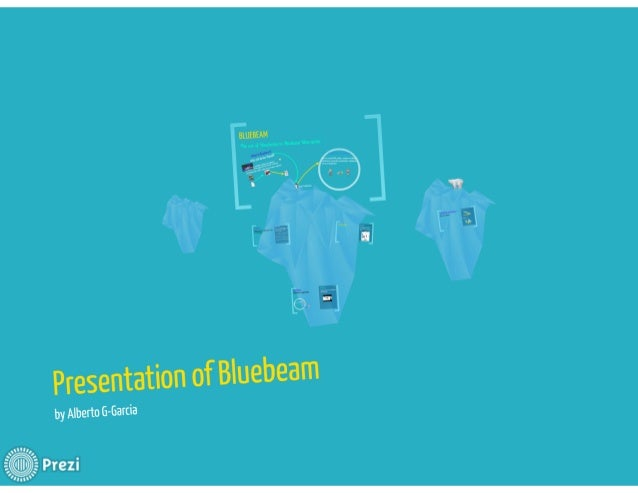 "Presentation of Bluebeam  by Alberto G—Garcia  IV!   - -,  .= PrezI ""u