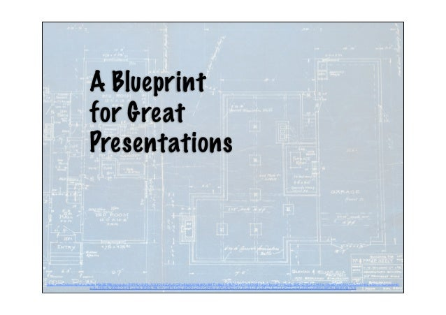 A Blueprint for Great Presentations https://www.flickr.com/photos/btobin/4456582998/in/photolist-7MP9RU-i5NMu-7d3GKN-8tZaKu...