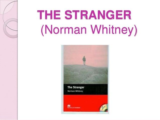 THE STRANGER (Norman Whitney)