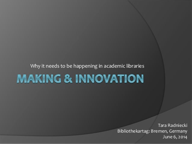 Making & Innovation in Academic Libraries