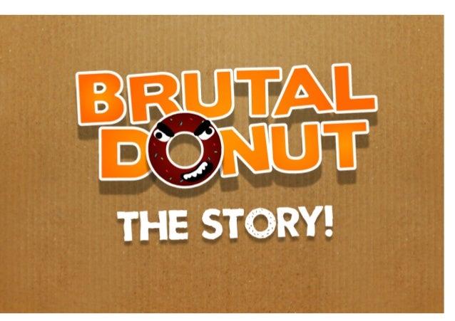 Presentation Brutal Donut par Julien PATTE