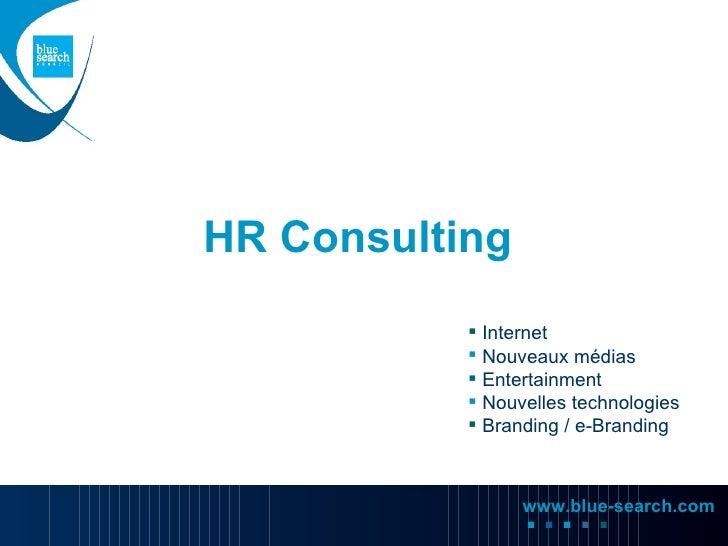 HR Consulting             Internet             Nouveaux médias             Entertainment             Nouvelles technol...