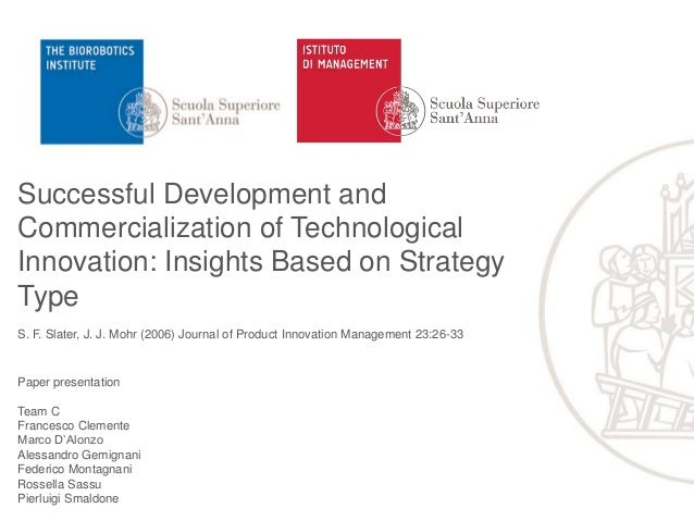 Successful Development and Commercialization of Technological Innovation: Insights Based on Strategy Type S. F. Slater, J....